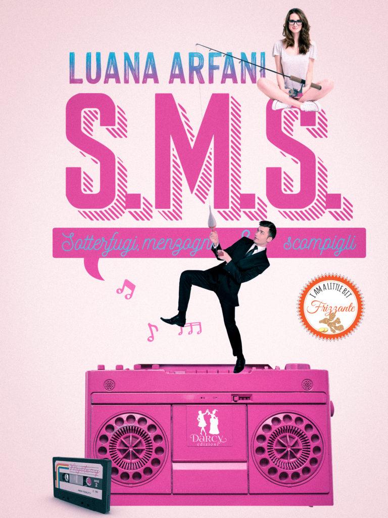 S.M.S Sotterfugi, Menzogne e Scompigli Book Cover