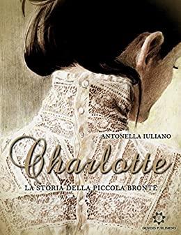 Charlotte: La storia della piccola Brontë Book Cover