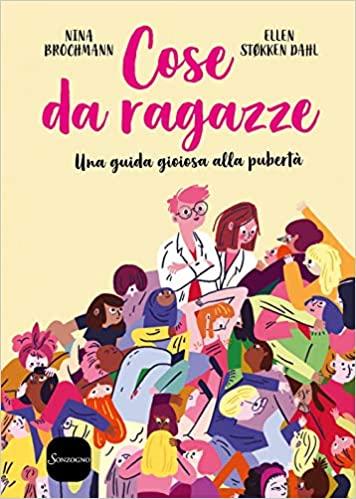 """Segnalazione: In libreria dal 24 settembre """"Cose da ragazze"""" di Nina  Brochmann e Ellen Støkken Dahl, Sonzogno - La bottega dei libri"""