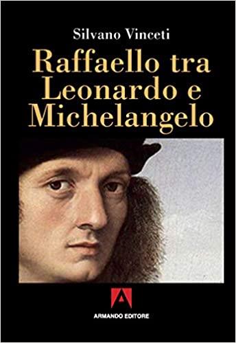 Raffaello tra Leonardo e Michelangelo Book Cover