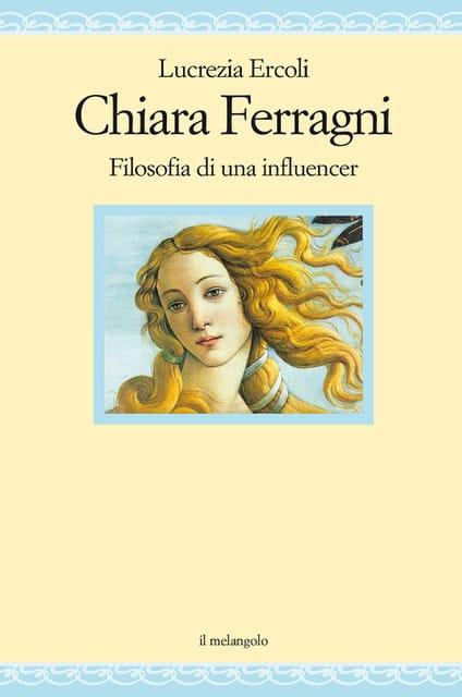 Chiara Ferragni. Filosofia di una influencer Book Cover