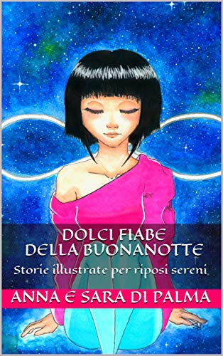 Dolci Fiabe della Buonanotte: Storie illustrate per riposi sereni Book Cover