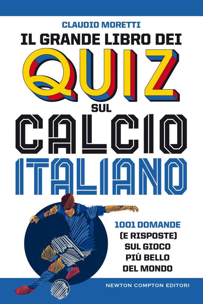 Il grande libro dei quiz sul calcio italiano Book Cover