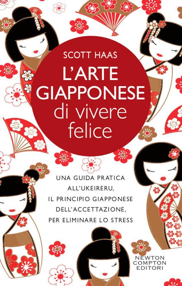 L'arte giapponese di vivere felice Book Cover