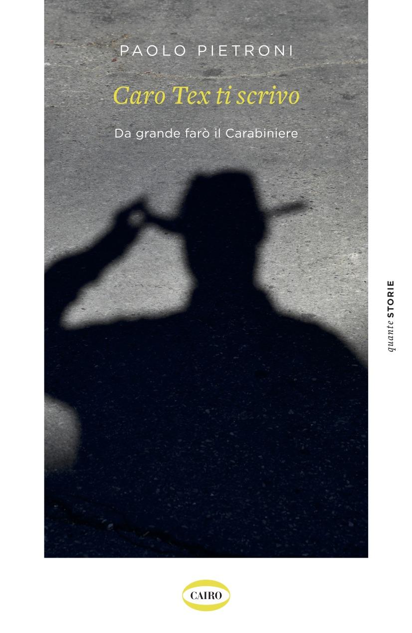 Caro Tex ti scrivo. Da grande farò il Carabiniere Book Cover