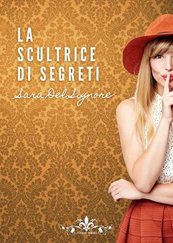 La scultrice di segreti Book Cover