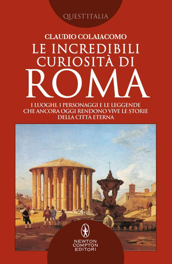 Le incredibili curiosità di Roma Book Cover