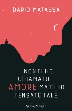Non ti ho chiamato amore, ma ti ho pensato tale Book Cover