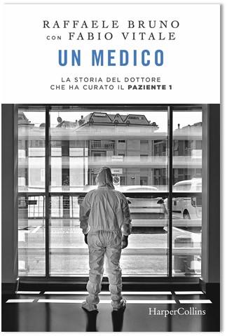 Un medico. La storia del dottore che ha curato il paziente 1 Book Cover