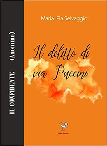 Il delitto di via Puccini. Il Confidente (anonimo) Book Cover