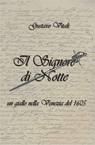 Il Signore di Notte: un giallo nella Venezia del 1605 Book Cover