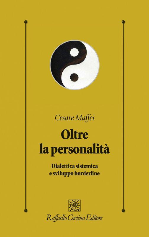 Oltre la personalità. Dialettica sistemica e sviluppo borderline Book Cover