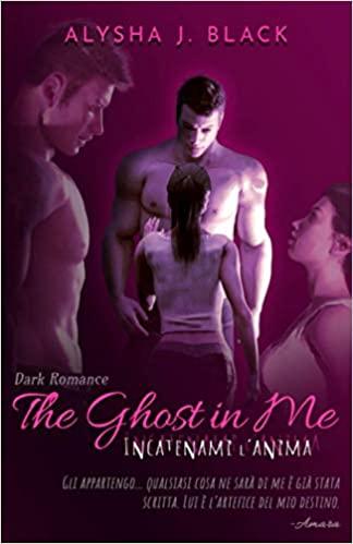The Ghost in Me - Incatenami l'anima Book Cover