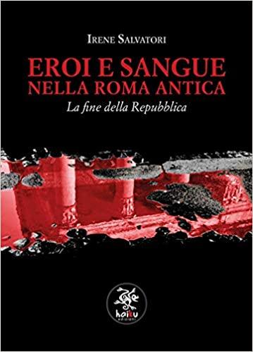 Eroi e sangue della Roma Antica Book Cover