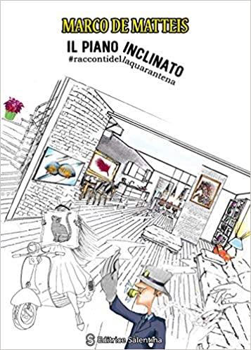 Il piano inclinato. #Raccontidellaquarantena Book Cover