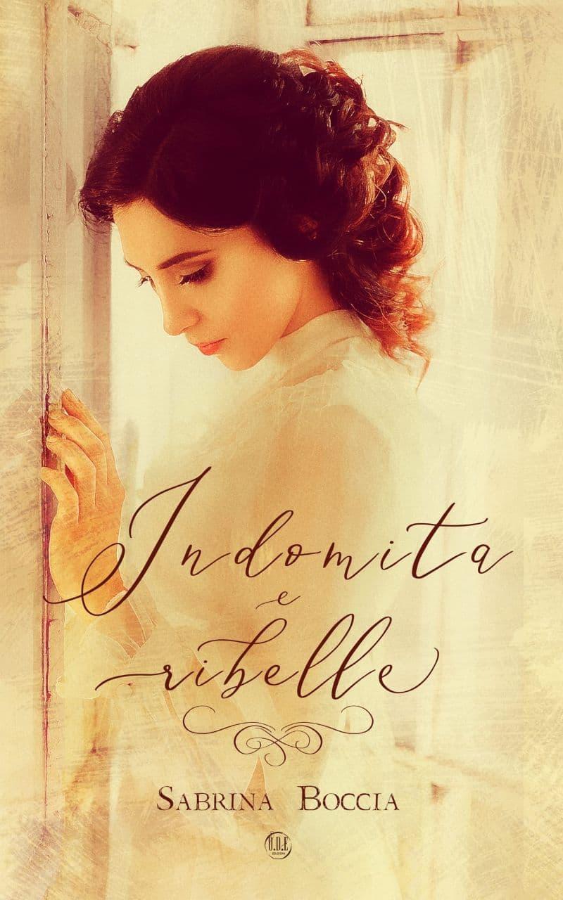 Indomita e Ribelle Book Cover