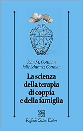 La scienza della terapia di coppia e della famiglia Book Cover