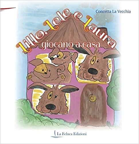 Lillo, Lele e Laura giocano a casa Book Cover