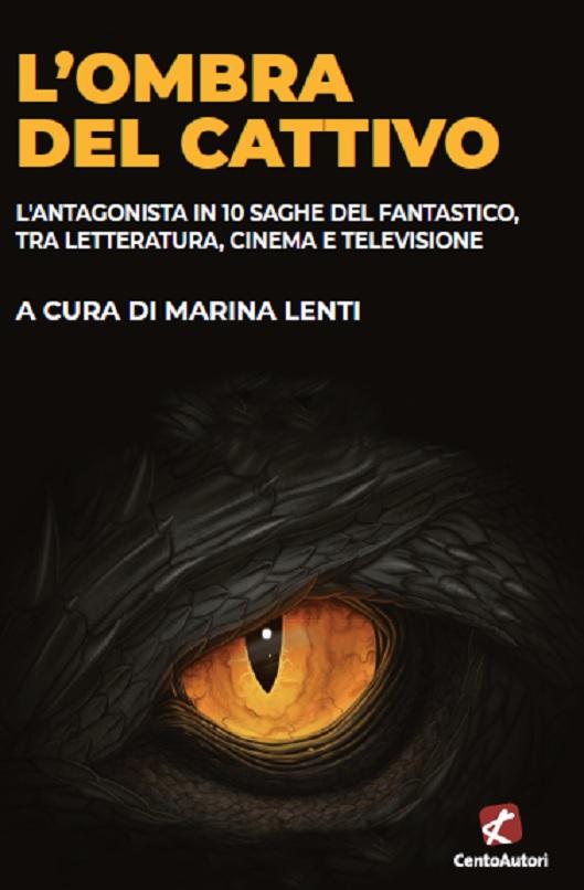 L'ombra del cattivo. L'antagonista in 10 saghe del fantastico, tra letteratura, cinema e televisione Book Cover