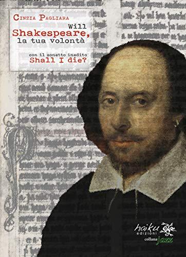 Will Shakespeare, la tua volontà: +Shall I Die Book Cover