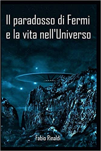 Il paradosso di Fermi e la vita nell'Universo Book Cover