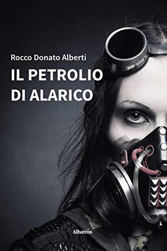 Il petrolio di Alarico Book Cover