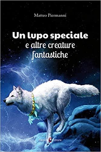 Un lupo speciale e altre creature fantastiche Book Cover