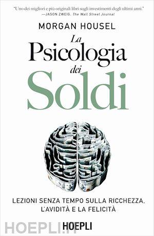 La psicologia dei soldi Book Cover