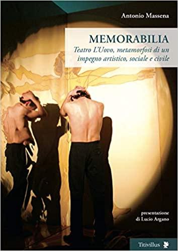 Memorabilia. Teatro L'Uovo, metamorfosi di un impegno artistico, sociale e civile Book Cover
