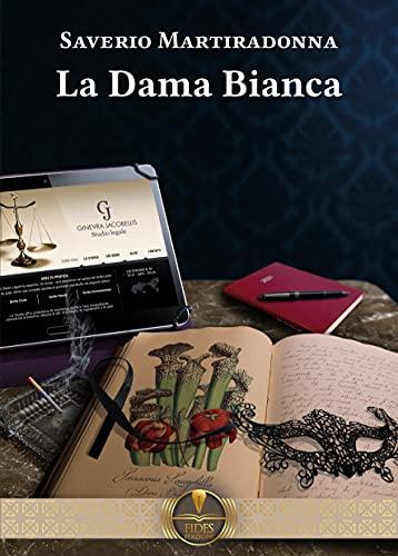 """Anteprima: In uscita il 10 maggio """"La dama bianca"""" di Saverio Martiradonna,  Fides Edizioni - La bottega dei libri"""