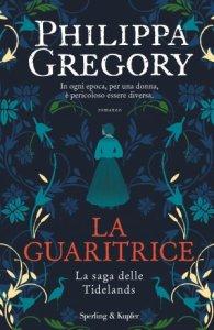 """Anteprima: In uscita il 25 maggio """"La guaritrice"""" di Philippa Gregory,  Sperling & Kupfer - La bottega dei libri"""