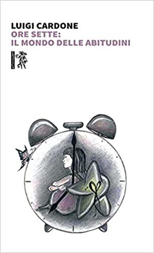 Ore sette: il mondo delle abitudini Book Cover
