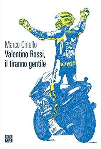 Valentino Rossi, il tiranno gentile Book Cover