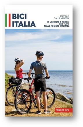 Bici Italia. Venti itinerari a pedali per tutti nelle regioni italiane Book Cover