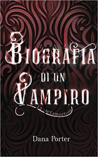 Biografia di un vampiro. La metamorfosi Book Cover