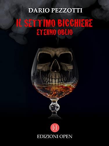 Il settimo bicchiere: Eterno Oblio Book Cover