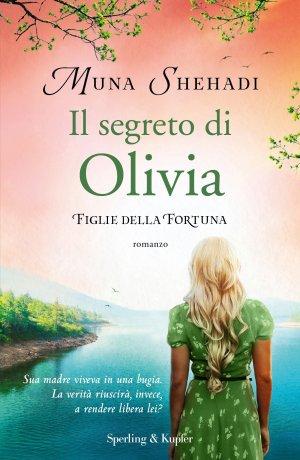 Il segreto di Olivia. Figlie della fortuna Book Cover