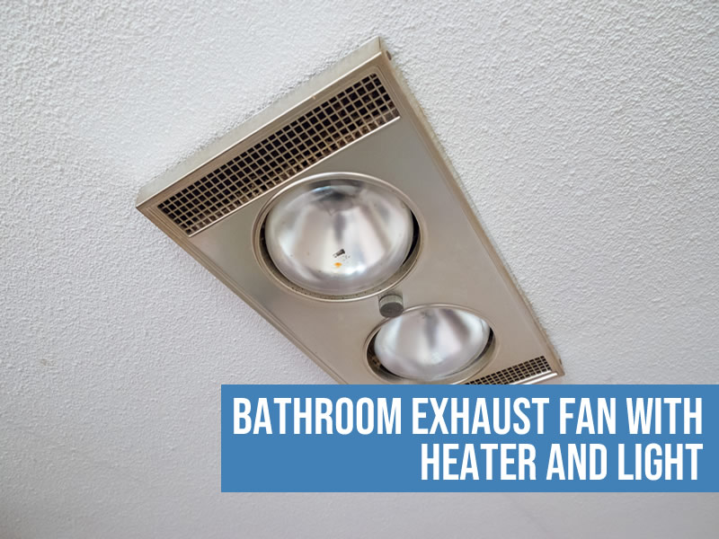 best bathroom exhaust fan with heater