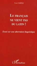 Ni el francés ni el castellano provienen del latín