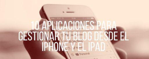 10 aplicaciones para gestionar tu blog desde el iPhone y el iPad 11