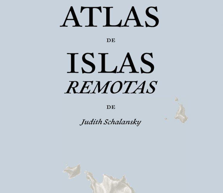 El «Atlas de islas remotas» de Judith Schalansky