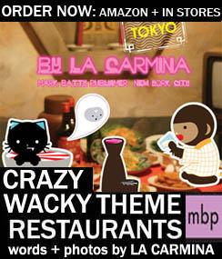 Wild, Crazy Theme Restaurants Tokyo book by La Carmina