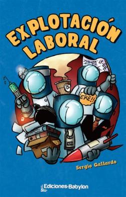 Explotación Laboral, de Sergio Gallardo