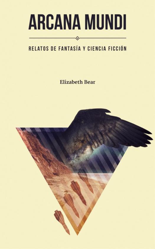 Arcana Mundi: relatos de fantasía y ciencia ficción, de Elizabeth Bear (antología editada por Fata Libelli)
