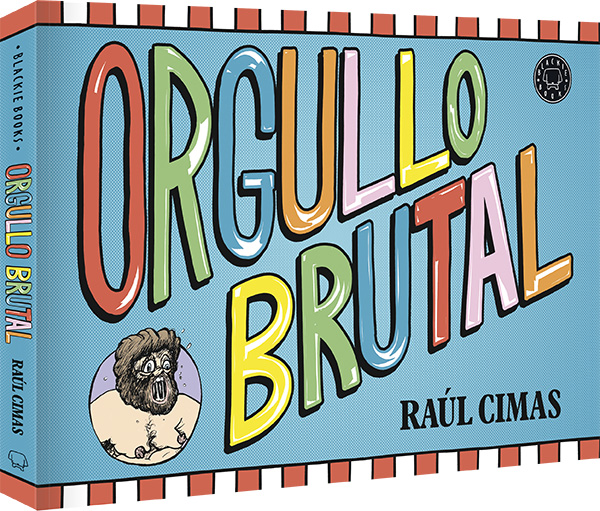 Orgullo Brutal Raúl Cimas