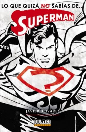 Lo que quizás no sabías de... Superman