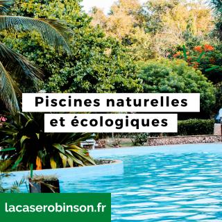 Piscines naturelles et écologiques