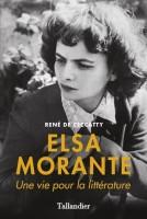 Elsa Morante Une vie pour la littérature, René de Ceccatty, par Philippe Leuckx