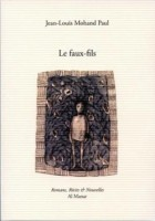 Le faux-fils, Jean-Louis Mohand Paul (par Yasmina Mahdi)