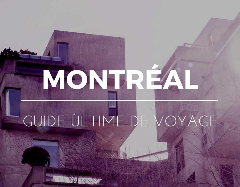 Guide ultime de voyage à Montréal